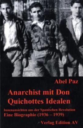 A. Paz: Anarchist mit Don Quichottes Idealen